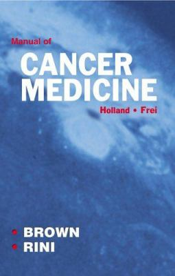 Holland-Frei Manual of Cancer Medicine [With CDROM]