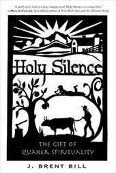 Holy Silence: The Gift of Quaker Spirituality 6889517