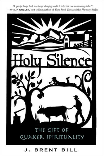 Holy Silence: The Gift of Quaker Spirituality 9781557254207