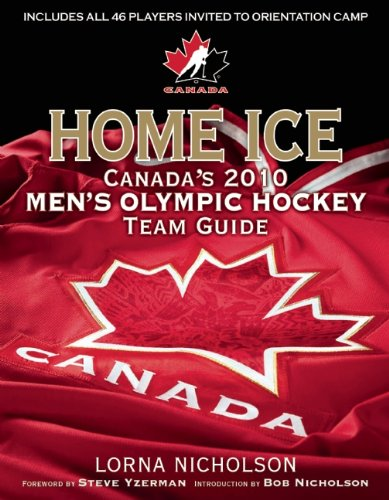 Home Ice: Canada's 2010 Men's Olympic Hockey Team Guide 9781551683256