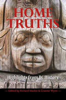 Home Truths: Highlights from BC History 9781550175776