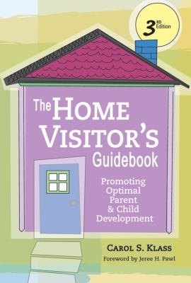Home Visitor's Guidebook: Promoting Optimal Parent and Child Development 9781557669032