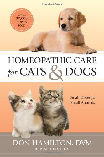 Homeopathic Care for Cats and Dogs, Revised Edition: Small Doses for Small Animals 9781556439353