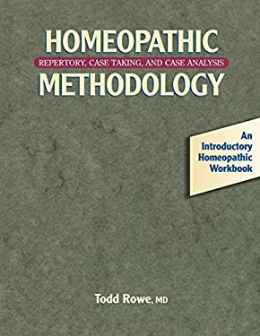 Homeopathic Methodology: Repertory, Case Taking, and Case Analysis -- An Introductory Homeopathic Workboo K 9781556432774