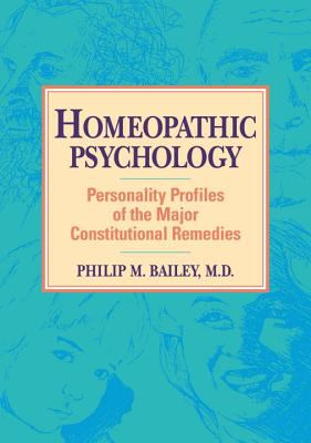 Homeopathic Psychology: Personality Profiles of Homeopathic Medicine 9781556430992