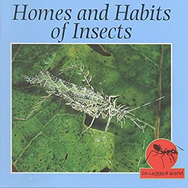 Homes and Habits of Insects 9781559163101
