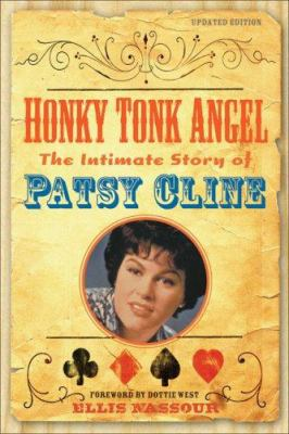 Honky Tonk Angel: The Intimate Story of Patsy Cline 9781556527470