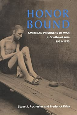 Honor Bound: American Prisoners of War in Southeast Asia, 1961-1973 9781557506948