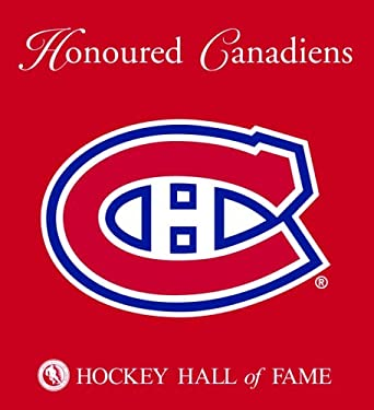 Honoured Canadiens: Hockey Hall of Fame 9781551683409