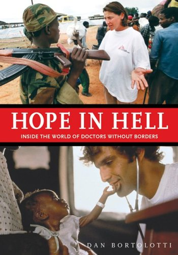 Hope in Hell: Inside the World of Doctors Without Borders 9781554071425