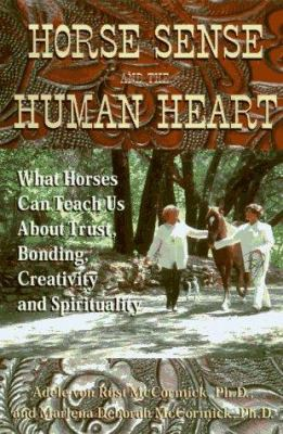 Horse Sense and the Human Heart 9781558745230