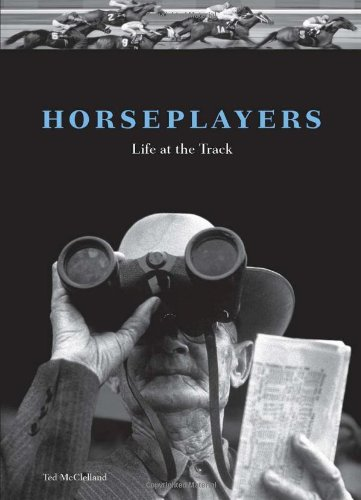 Horseplayers: Life at the Track 9781556525674