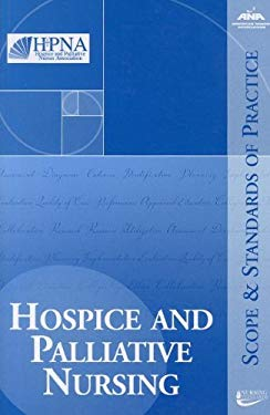 Hospice and Palliative Nursing: Scope and Standards of Practice 9781558102538