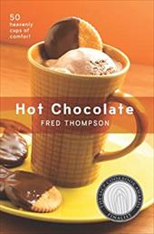 Hot Chocolate: 50 Heavenly Cups of Comfort 6905958