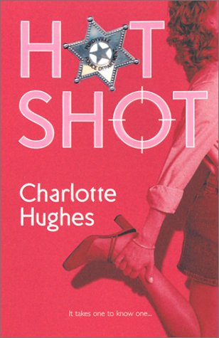 Hot Shot by Charlotte Hughes