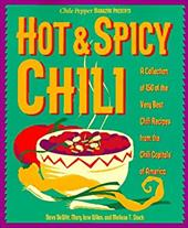 Hot & Spicy Chili: A Collection of 150 of the Very Best Chili Recipes from the Chili Capitals of Am Erica