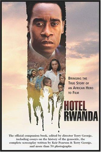 Hotel Rwanda: Bringing the True Story of an African Hero to Film 9781557046703