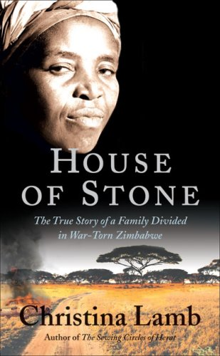 House of Stone: The True Story of a Family Divided in War-Torn Zimbabwe 9781556527357