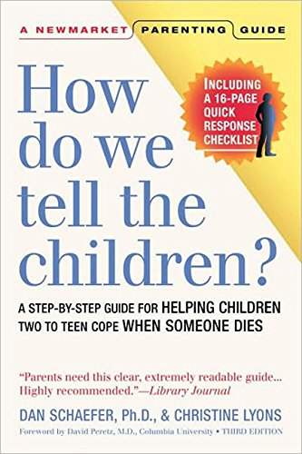 How Do We Tell the Children?: A Step-By-Step Guide for Helping Children Two to Teen Cope When Someone Dies 9781557044303