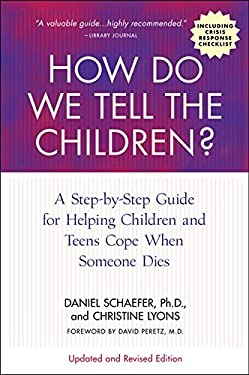 How Do We Tell the Children?: A Step-By-Step Guide for Helping Children and Teens Cope When Someone Dies 9781557049117