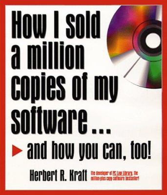 How I Sold a Million Copies of My Software...: And How You Can, Too! 9781558507241