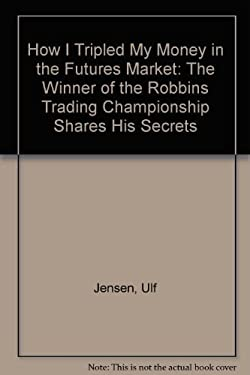 How I Tripled My Money in the Futures Market 9781557385840
