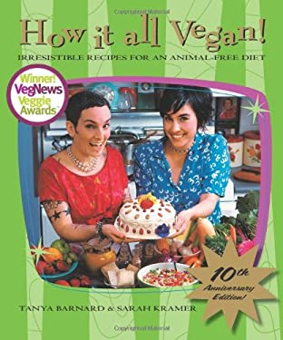 How It All Vegan!: Irresistible Recipes for an Animal-Free Diet 9781551522531