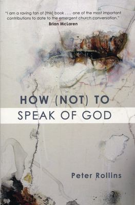 How (Not) to Speak of God 9781557255051