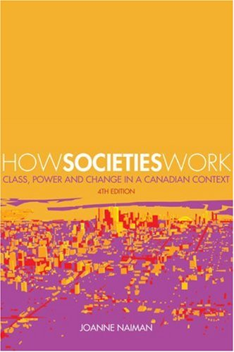 How Societies Work: Class, Power, and Change in a Canadian Context 9781552662694