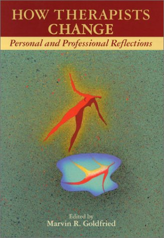 How Therapists Change: Personal and Professional Reflections 9781557987273