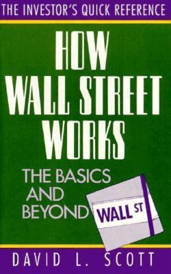 How Wall Street Works: The Basics and Beyond 9781557382672