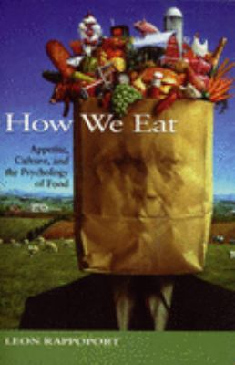 How We Eat: Appetite, Culture, and the Psychology of Food 9781550225631