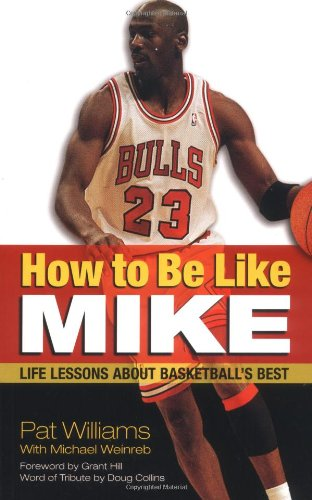 How to Be Like Mike: Life Lessons about Basketball's Best 9781558749559