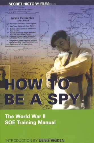 How to Be a Spy: The World War II SOE Training Manual 9781550025057