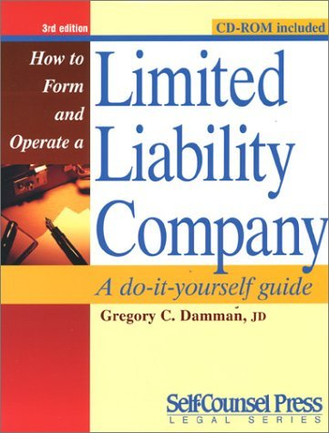 How to Form and Operate a Limited Liability Company: A Do-It-Yourself Guide [With CDROM] 9781551804033