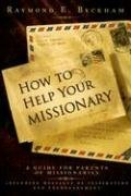 How to Help Your Missionary: A Guide for Parents of Missionaries, Including Messages of Inspiration and Encouragement 9781555179663