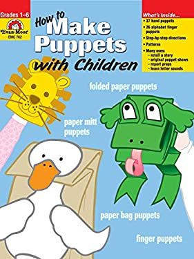 How to Make Puppets with Children: Grades 1-6 9781557997784