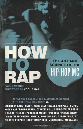 How to Rap: The Art and Science of the Hip-Hop MC 9781556528163