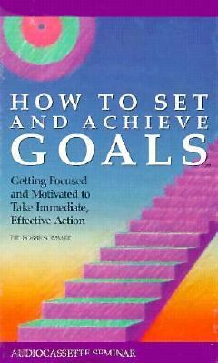 How to Set and Achieve Goals 9781559770477