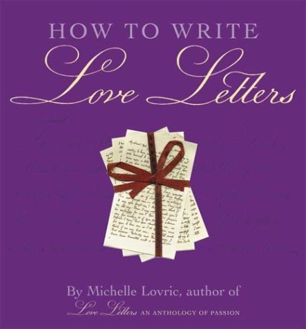 How to Write Love Letters 9781556525315