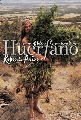 Huerfano: A Memoir of Life in the Counterculture 9781558495739