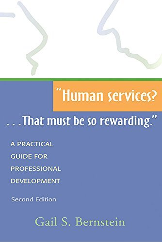 Human Services? ... That Must Be So Rewarding.: A Practical Guide for Professional Development, 2nd Ed. 9781557663320