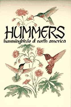 Hummers: Hummingbirds of North America 9781555660123