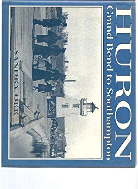 Huron: Grand Bend to Southampton 9781550460599