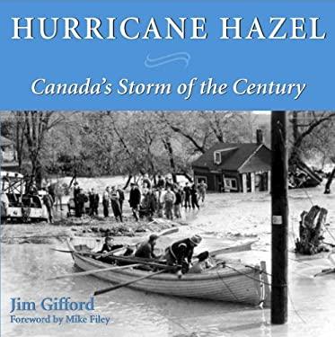 Hurricane Hazel: Canada's Storm of the Century 9781550025262