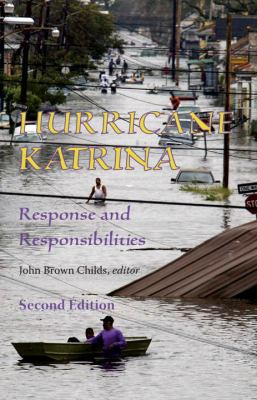 Hurricane Katrina: Response and Responsibilities, Second Edition 9781556437922