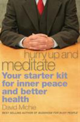 Hurry Up and Meditate: Your Starter Kit for Inner Peace and Better Health 9781559393065