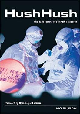 Hush Hush: The Dark Secrets of Scientific Research 9781552976074