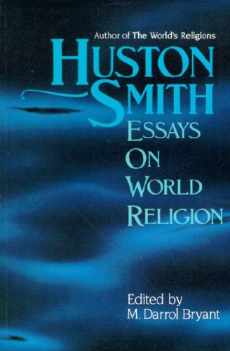 Huston Smith: Essays in World Religion 9781557784476