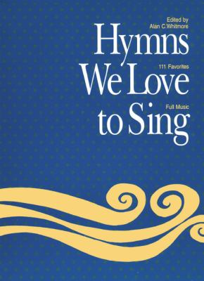 Hymns We Love to Sing: Music Leader Words & Music 9781551451527